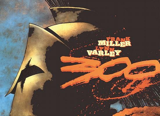 300 By Miller, Frank/ Varley, Lynn (ILT)/ Varley, Lynn