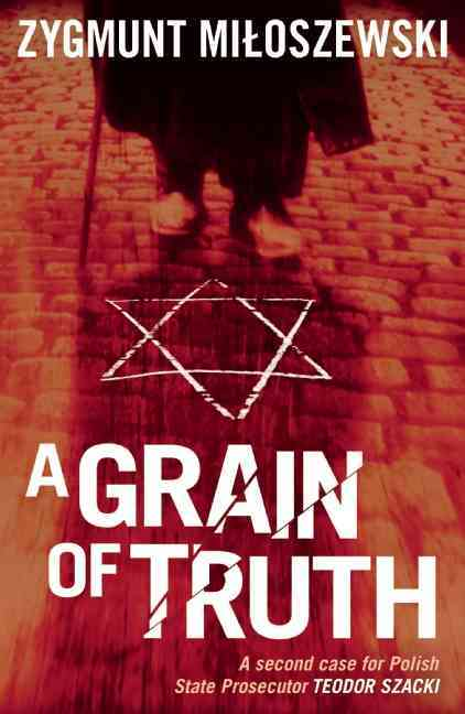 A Grain of Truth By Miloszewski, Zygmunt/ Lloyd-Jones, Antonia (TRN)